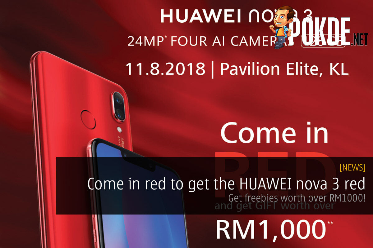 Come in red to get the HUAWEI nova 3 red — get freebies worth over RM1000! 23