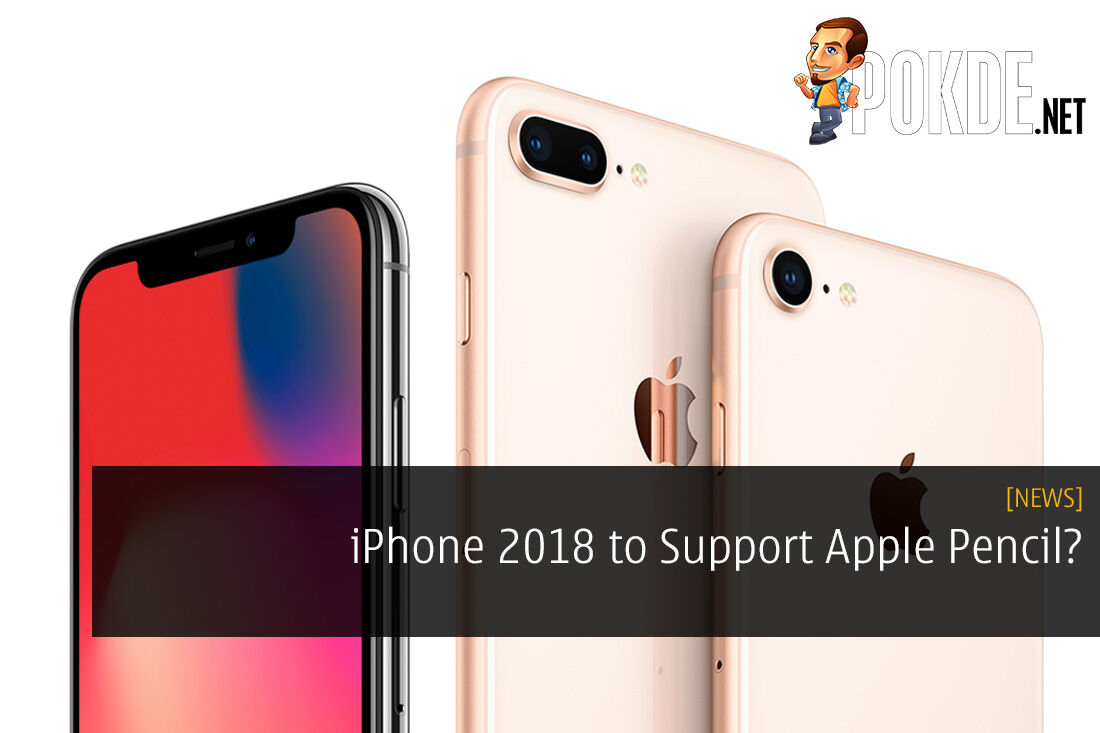 iPhone 2018 to Support Apple Pencil?