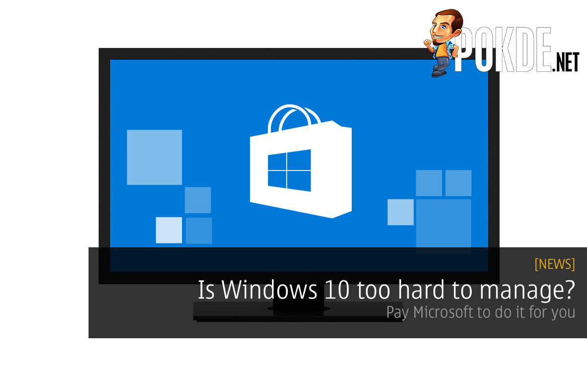 Is Windows 10 too hard to manage? Pay Microsoft to do it for you 26