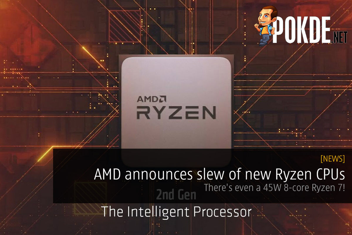 AMD announces slew of new Ryzen CPUs — there's even a 45W 8-core Ryzen 7! 26