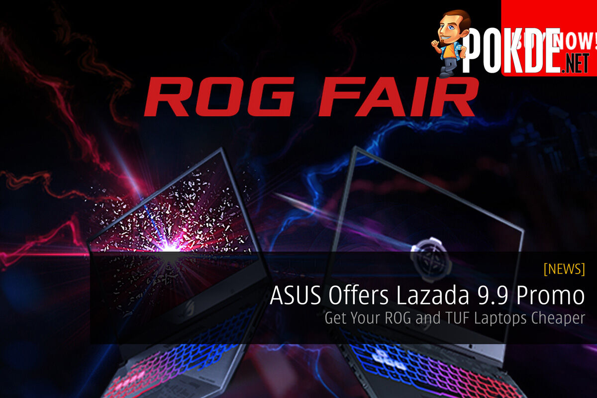 ASUS Offers Lazada 9.9 Promo — Get Your ROG and TUF Laptops Cheaper 24