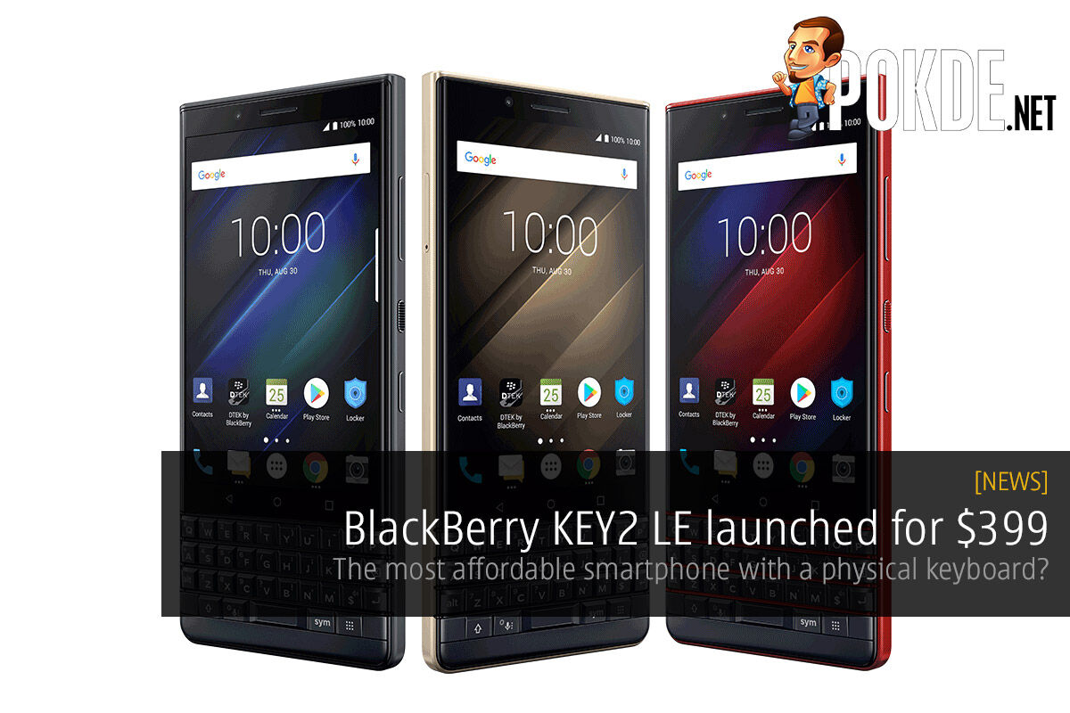 BlackBerry KEY2 LE launched for $399 — the most affordable smartphone with a physical keyboard? 24