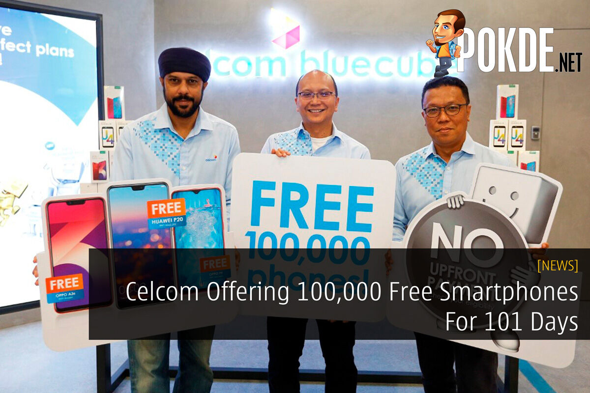 Celcom Offering 100,000 Free Smartphones For 101 Days 24
