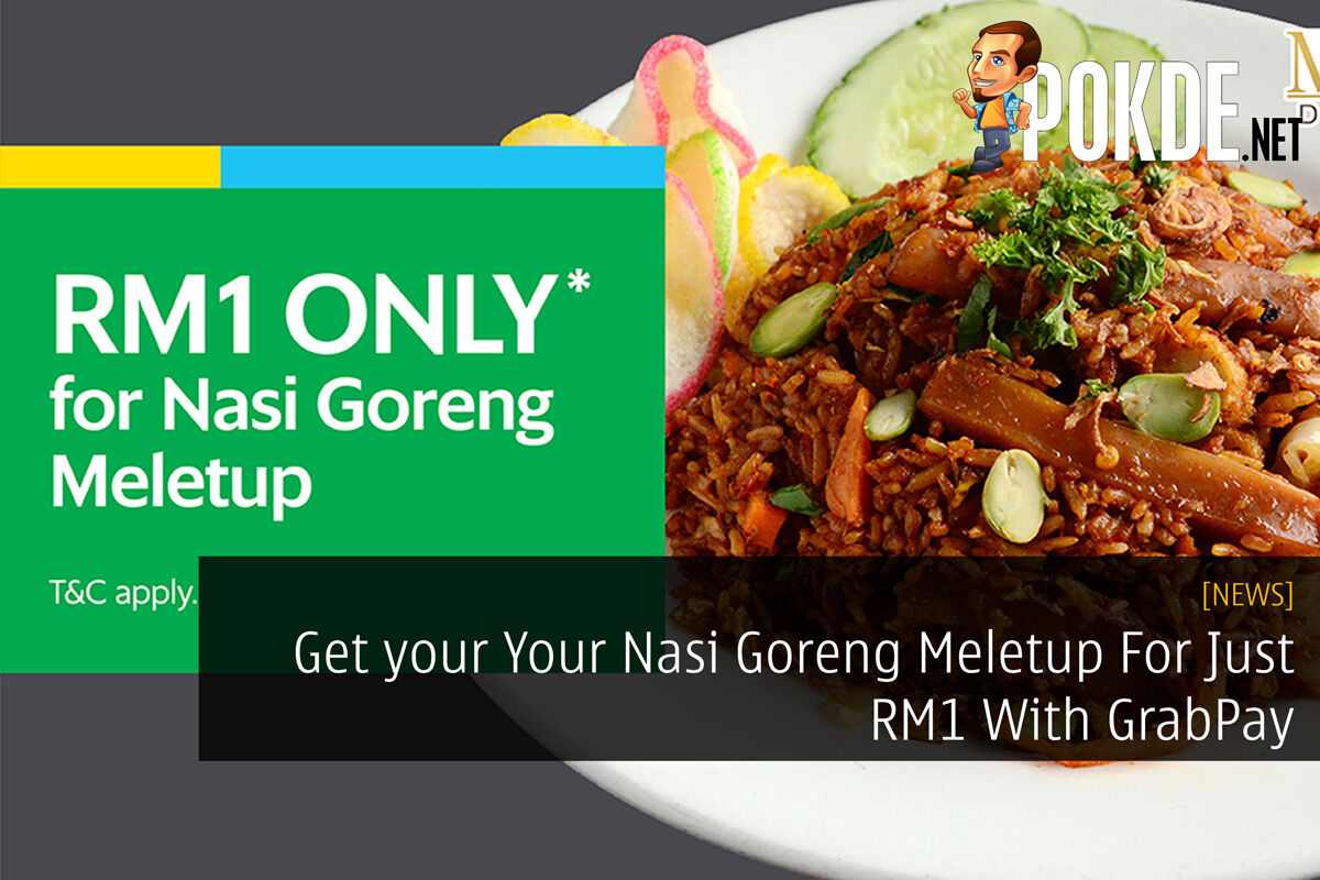 Get your Your Nasi Goreng Meletup For Just RM1 With GrabPay 31