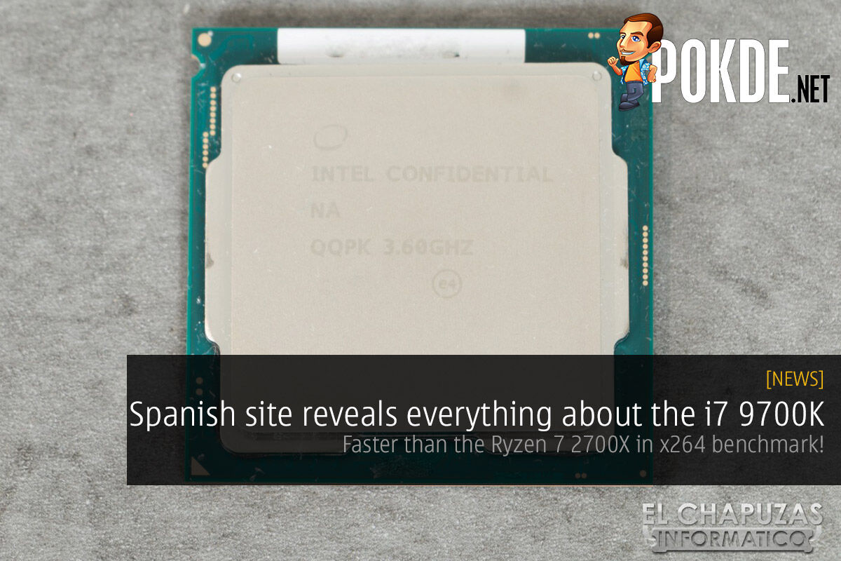 Spanish site reveals everything about the i7 9700K — faster than the Ryzen 7 2700X in x264 benchmark! 27