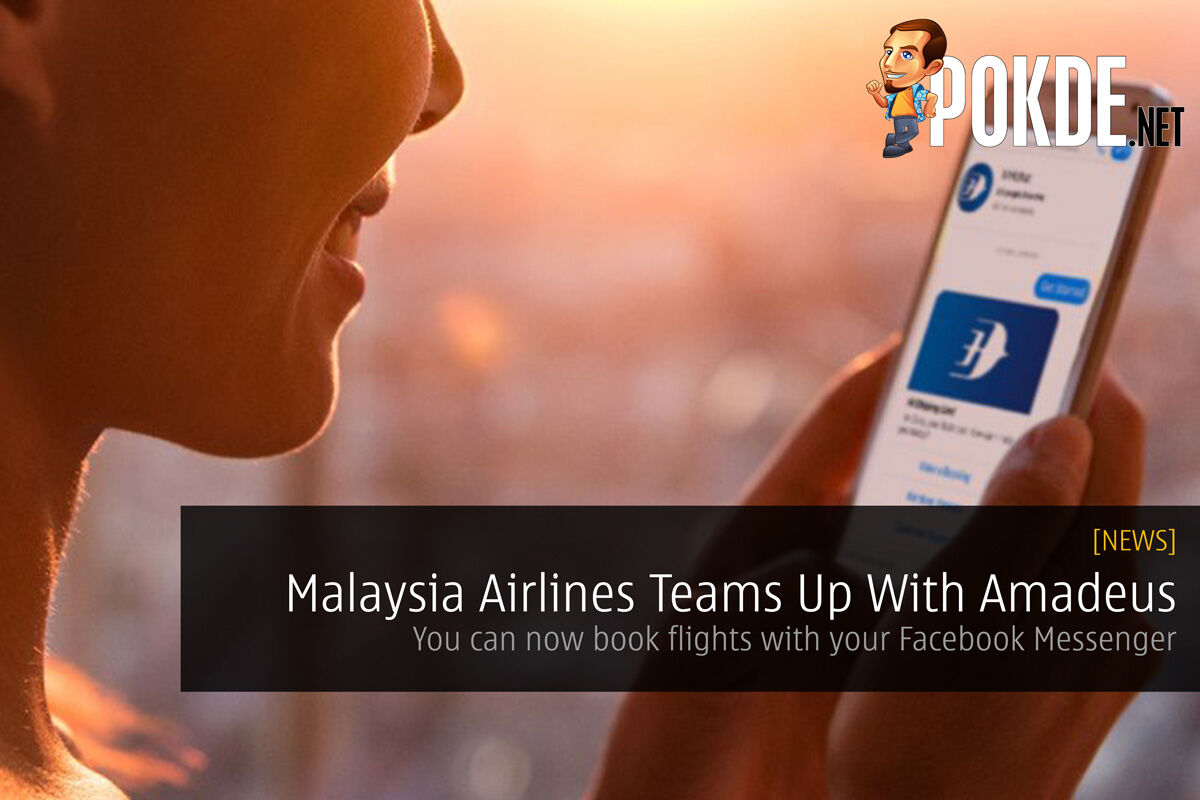 Malaysia Airlines Teams Up With Amadeus — You can now book flights with your Facebook Messenger 19