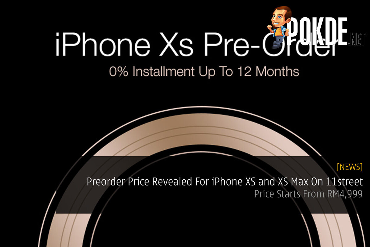 Preorder Price Revealed For iPhone XS and XS Max On 11street — Price Starts From RM4,999 29