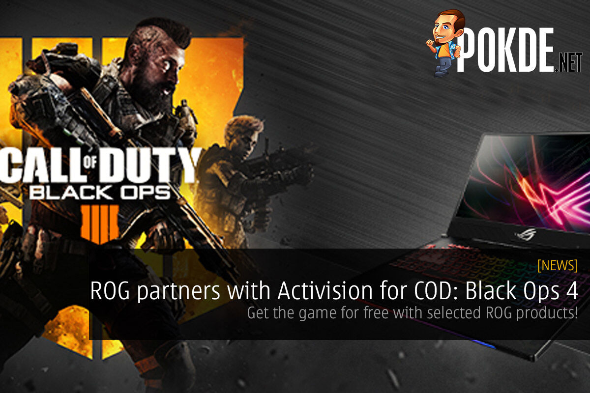 ROG partners with Activision for COD: Black Ops 4 — get the game for free with selected ROG products! 31