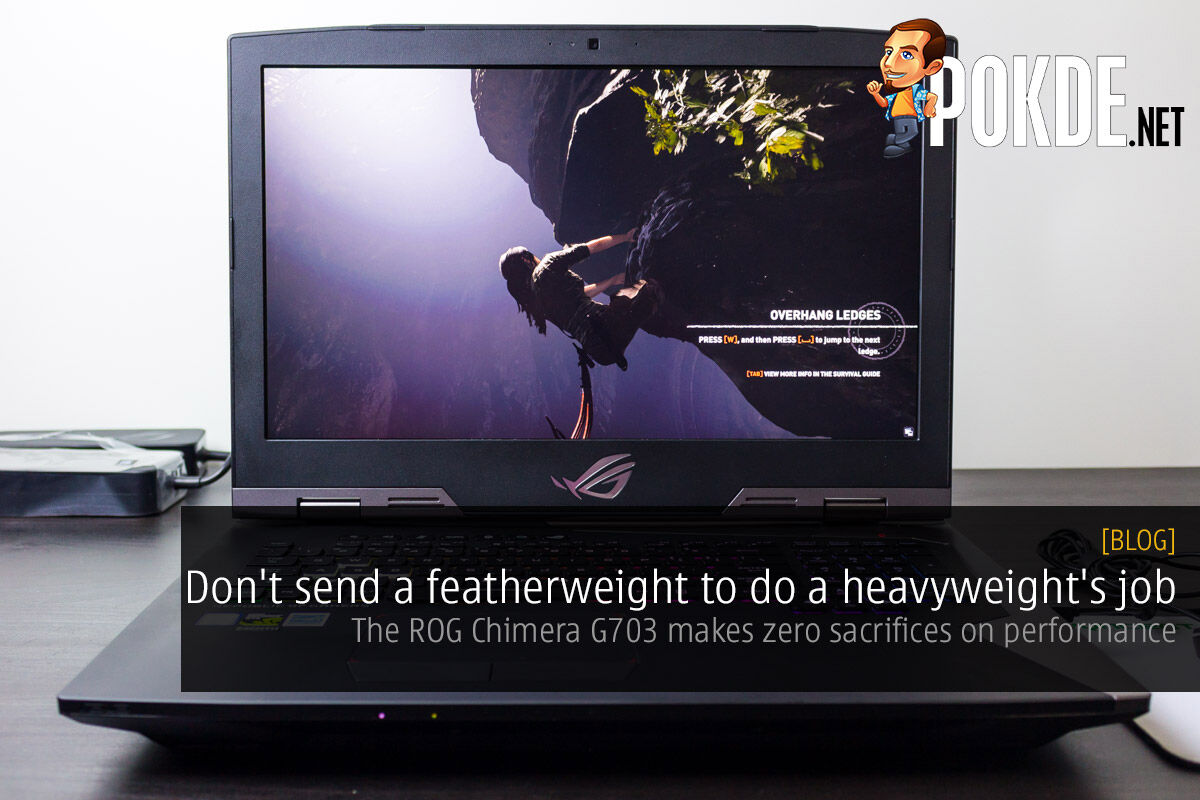 Don't send a featherweight to do a heavyweight's job — the ROG Chimera G703 makes zero sacrifices on performance 18