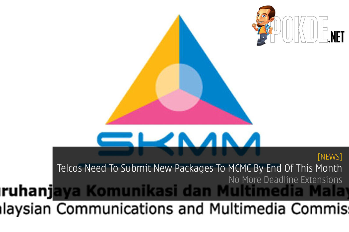 Telcos Need To Submit New Packages To MCMC By End Of This Month — No More Deadline Extensions 48