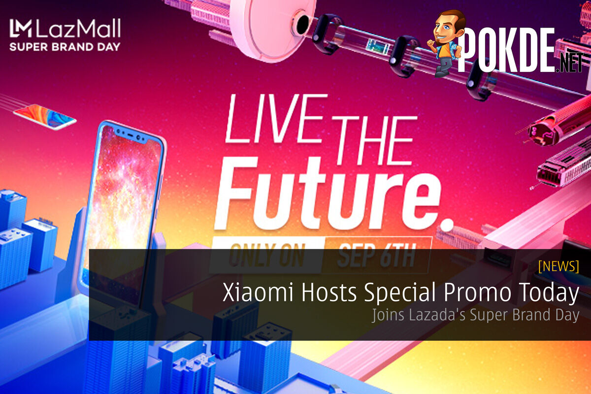 Xiaomi Hosts Special Promo Today — Joins Lazada's Super Brand Day 32