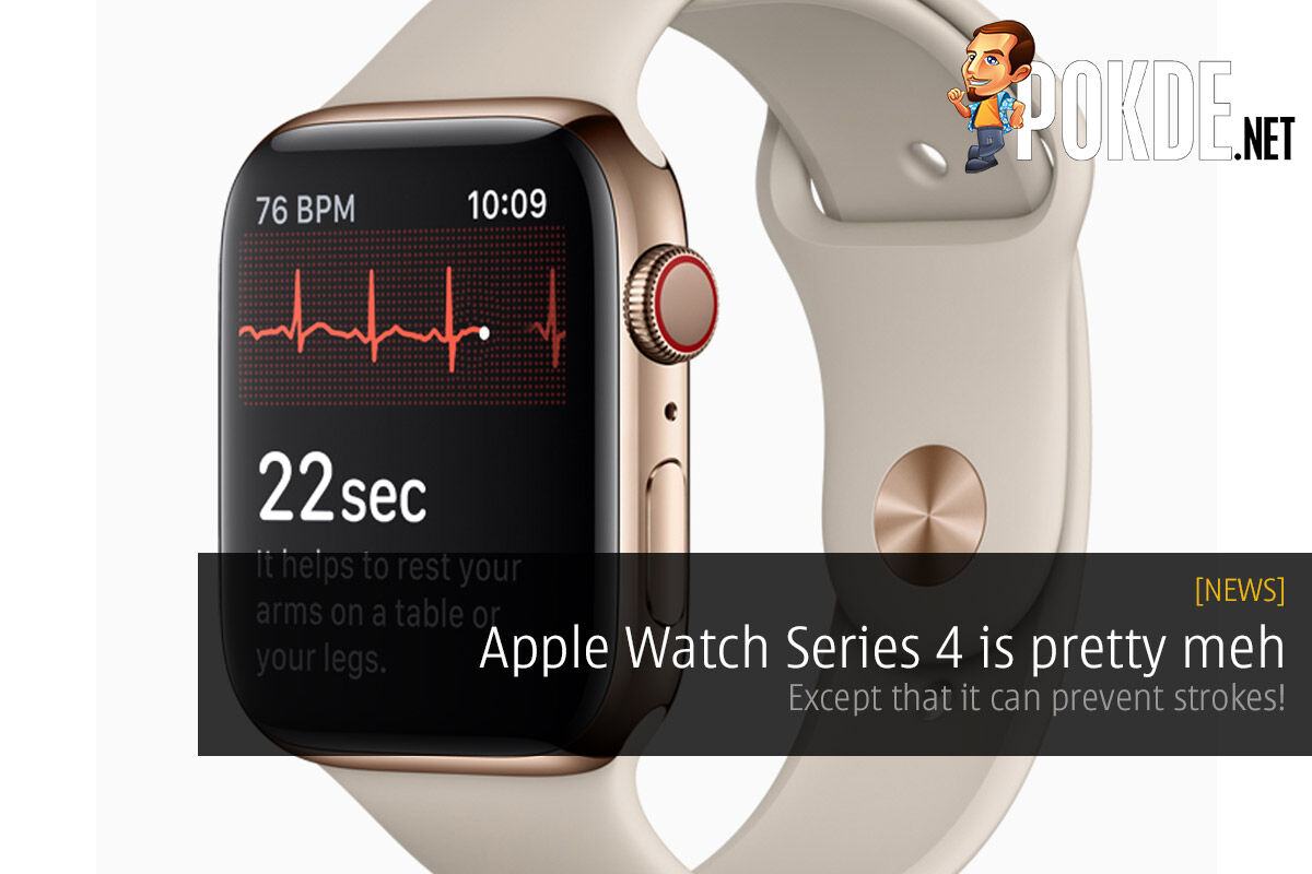 Apple Watch Series 4 is pretty meh — except that it can prevent strokes! 38