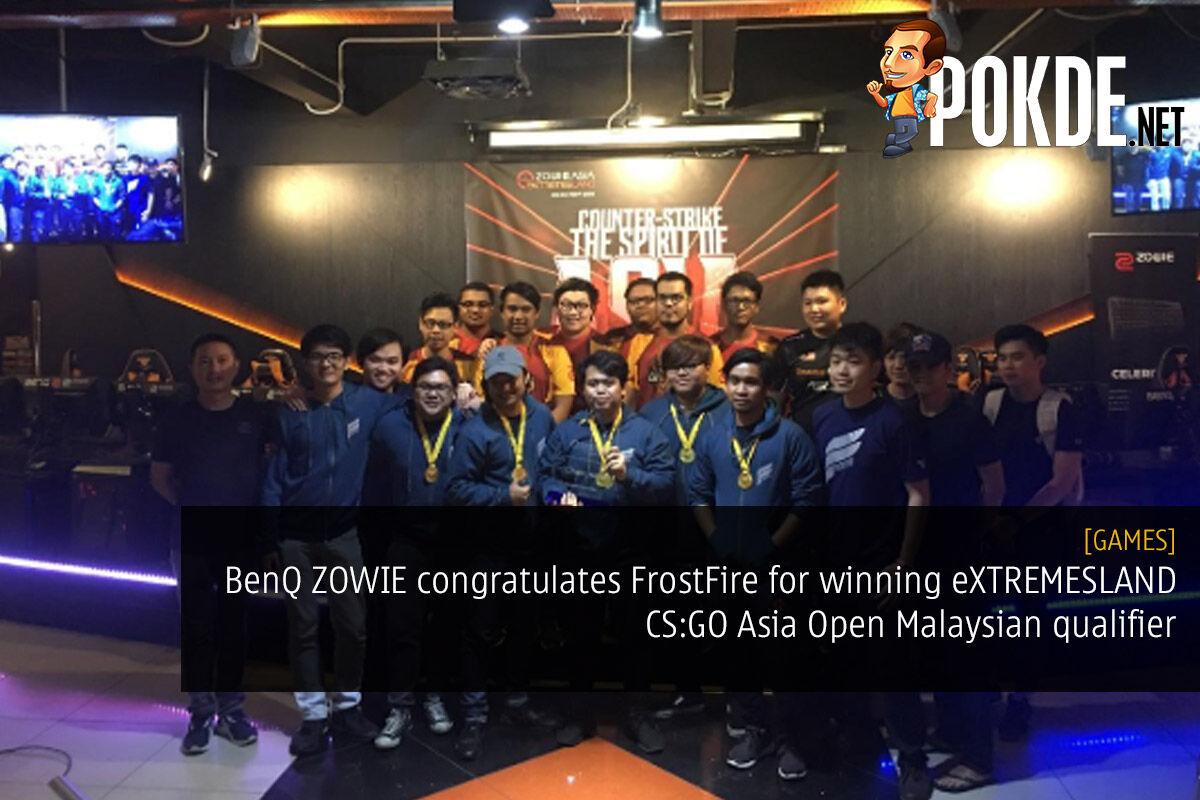 BenQ ZOWIE congratulates FrostFire for winning eXTREMESLAND CS:GO Asia Open Malaysian qualifier — advances to Shanghai Asia Finals 28