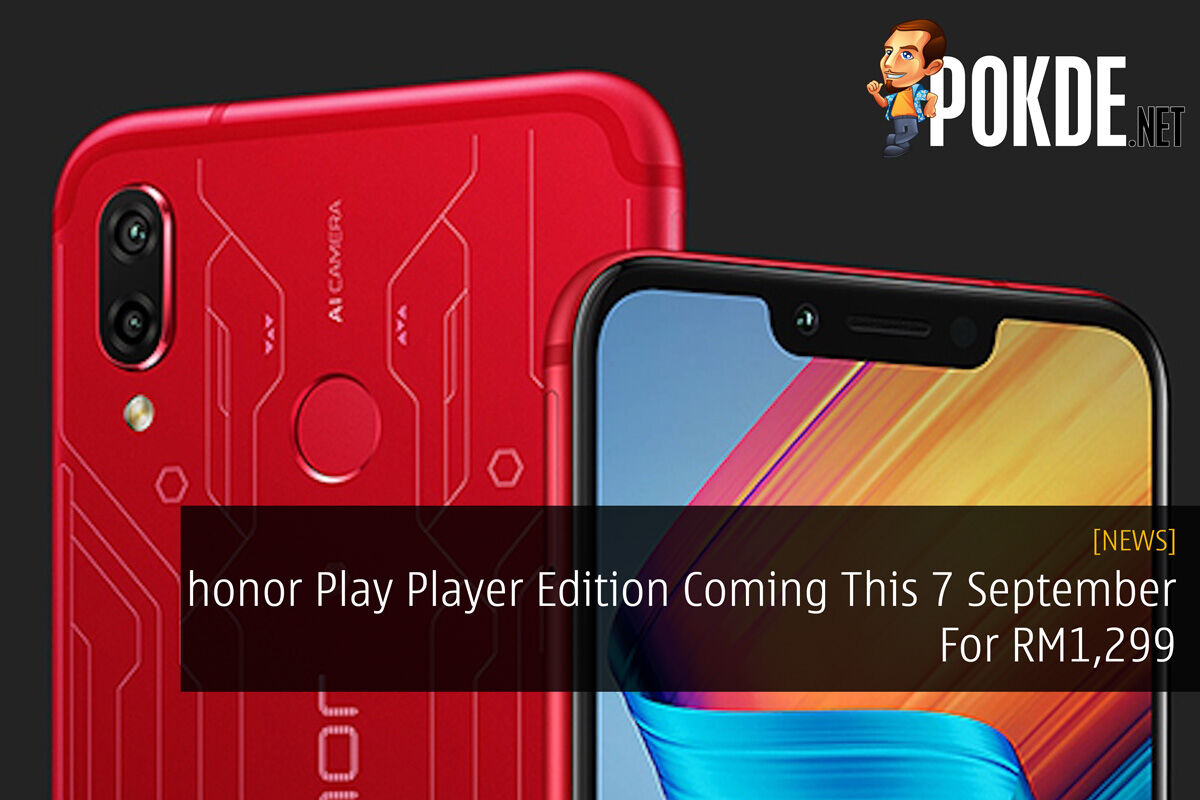 honor Play Player Edition Coming This 7 September For RM1,299 18