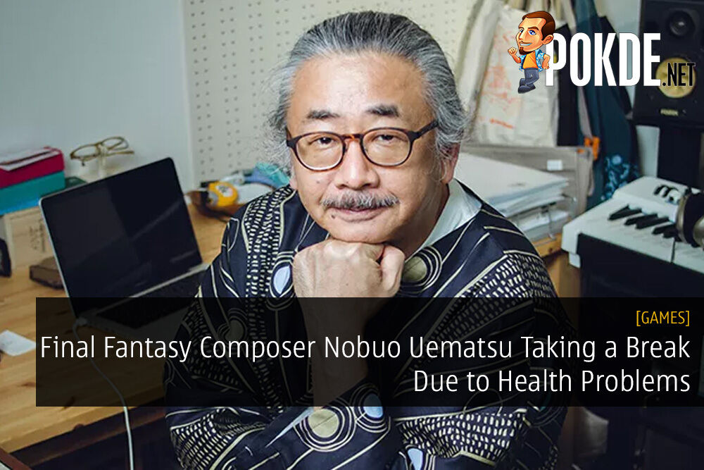 Final Fantasy Composer Nobuo Uematsu Taking a Break Due to Health Problems