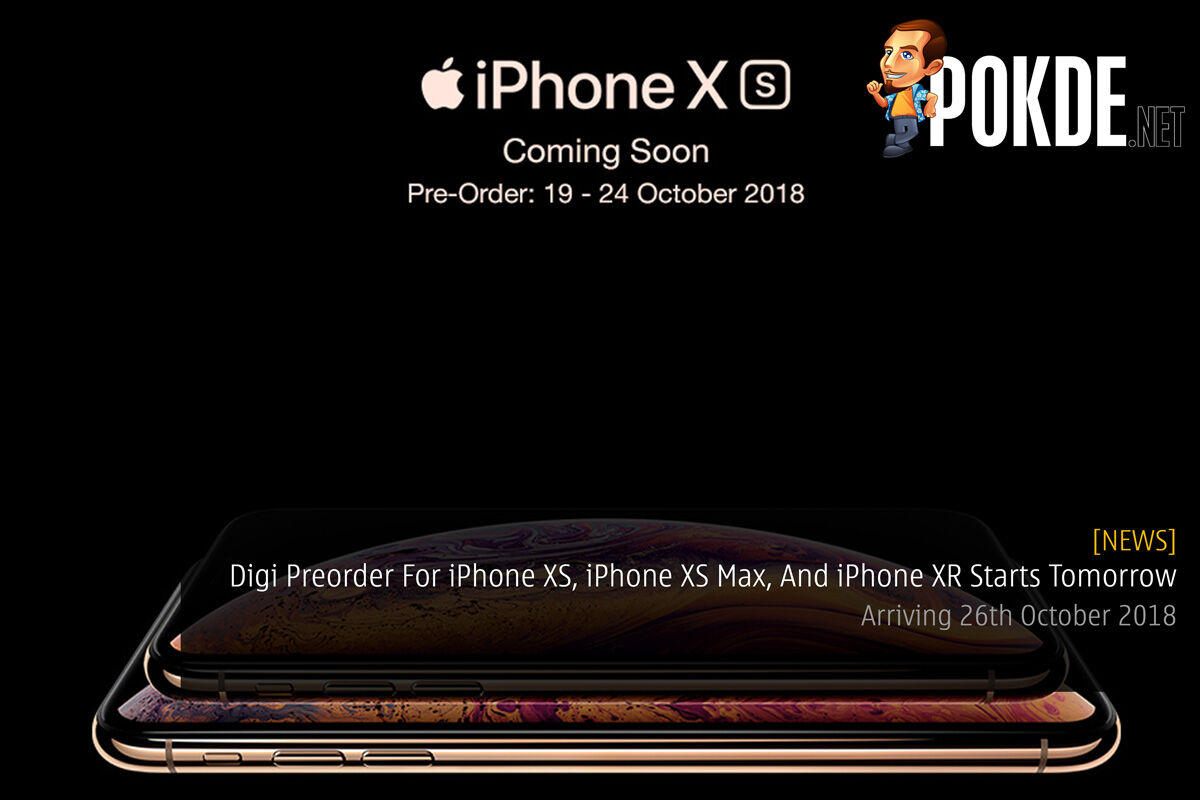 Digi Preorder For iPhone XS, iPhone XS Max, And iPhone XR Starts Tomorrow — Arriving 26th October 2018 35