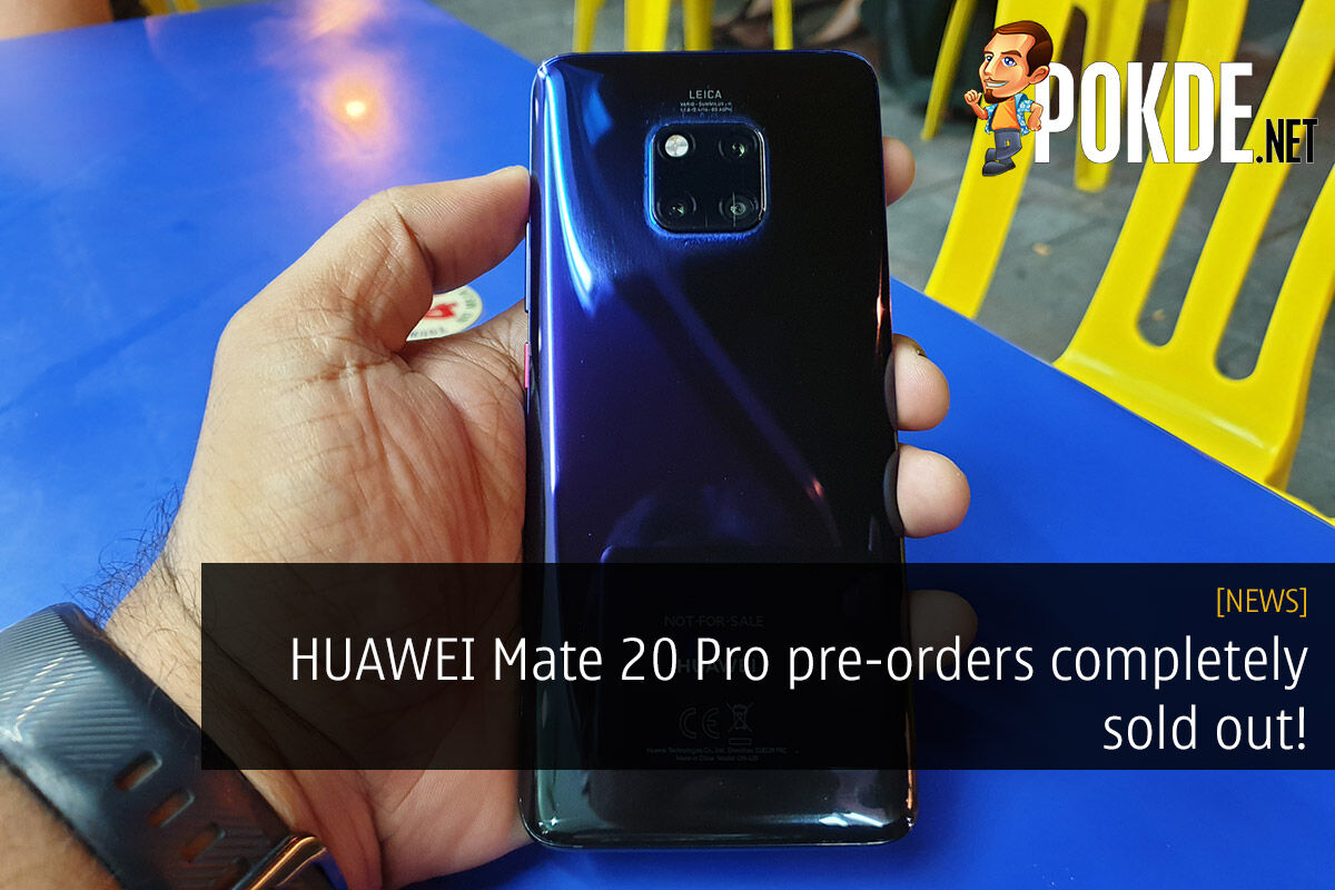 HUAWEI Mate 20 Pro pre-orders completely sold out! 54