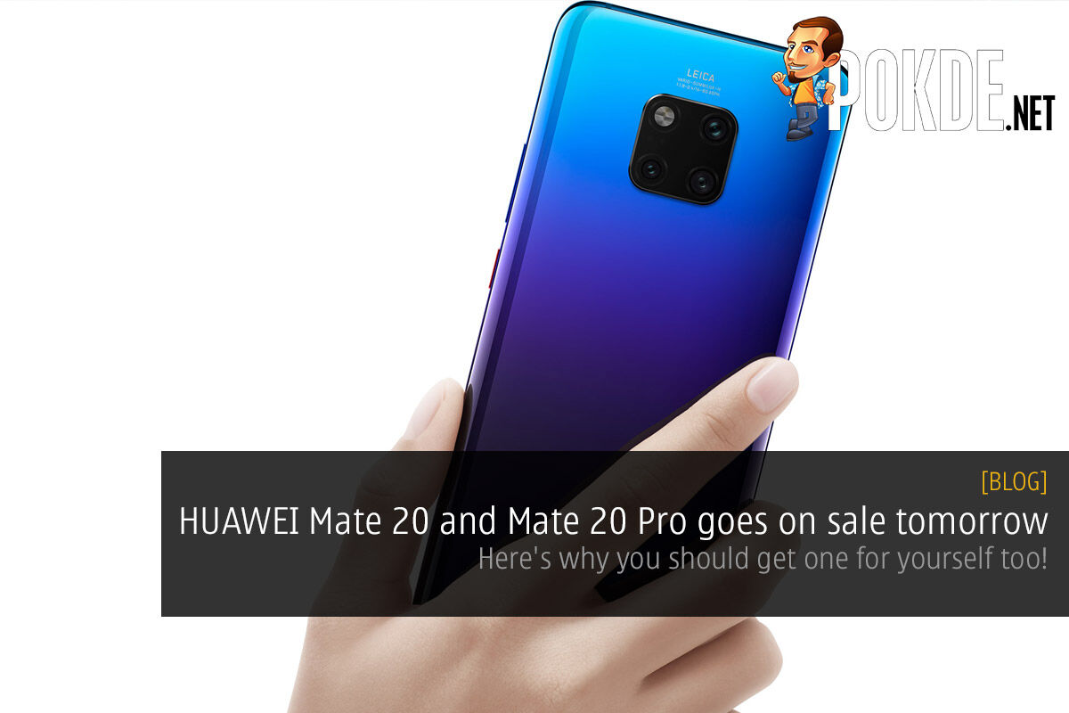 HUAWEI Mate 20 and Mate 20 Pro goes on sale tomorrow — here's why you should get one for yourself too! 28