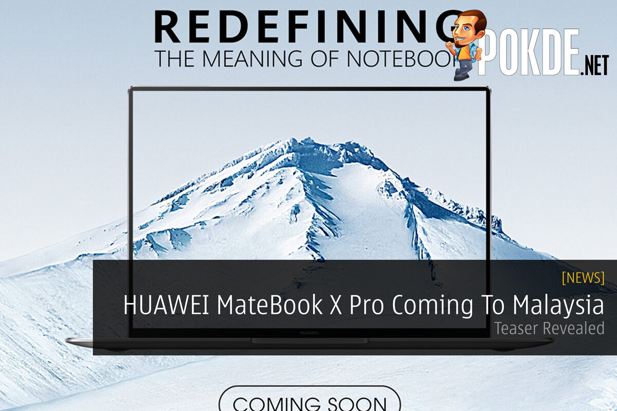 HUAWEI MateBook X Pro Coming To Malaysia — Teaser Revealed 21
