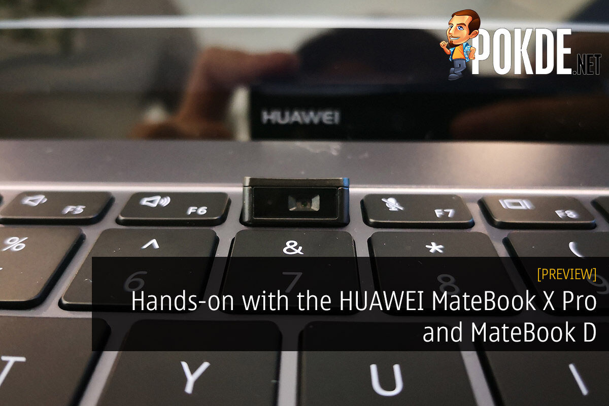 Hands-on with the HUAWEI MateBook X Pro and MateBook D — two ultraportables catering to different price segments! 35