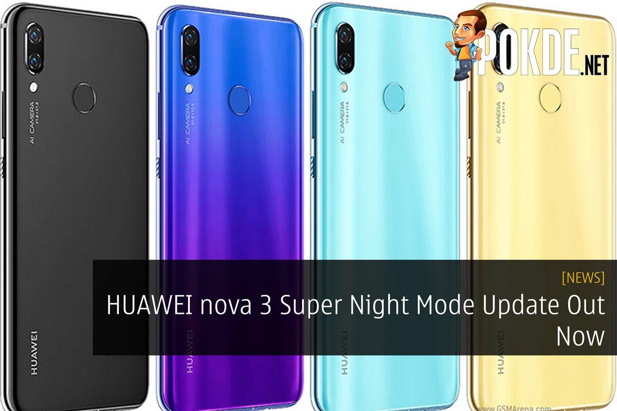 HUAWEI nova 3 Super Night Mode Update Out Now 22