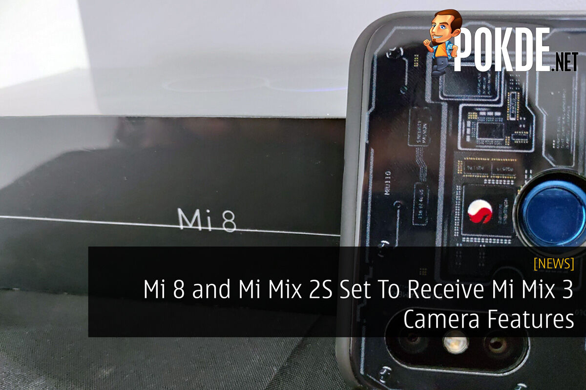 Mi 8 and Mi Mix 2S Set To Receive Mi Mix 3 Camera Features 28