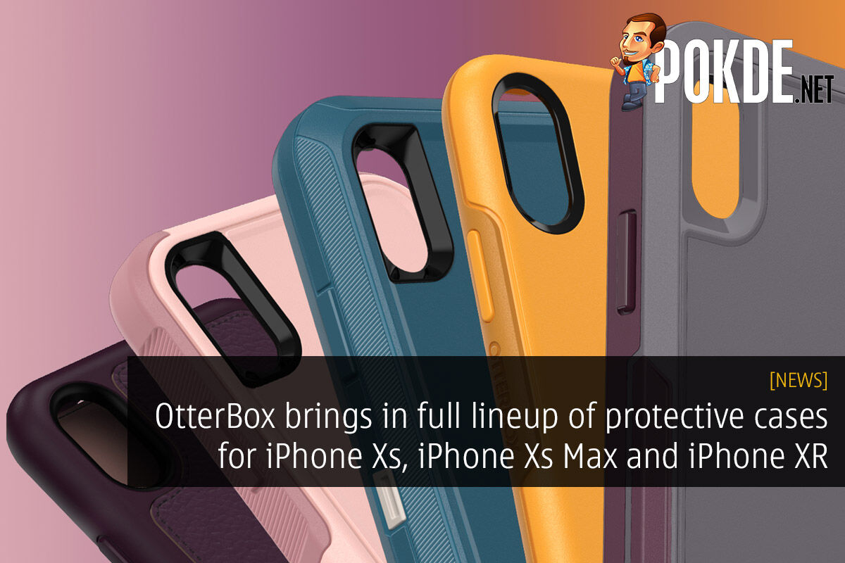 OtterBox Malaysia brings in full lineup of protective cases for iPhone Xs, iPhone Xs Max and iPhone XR 24