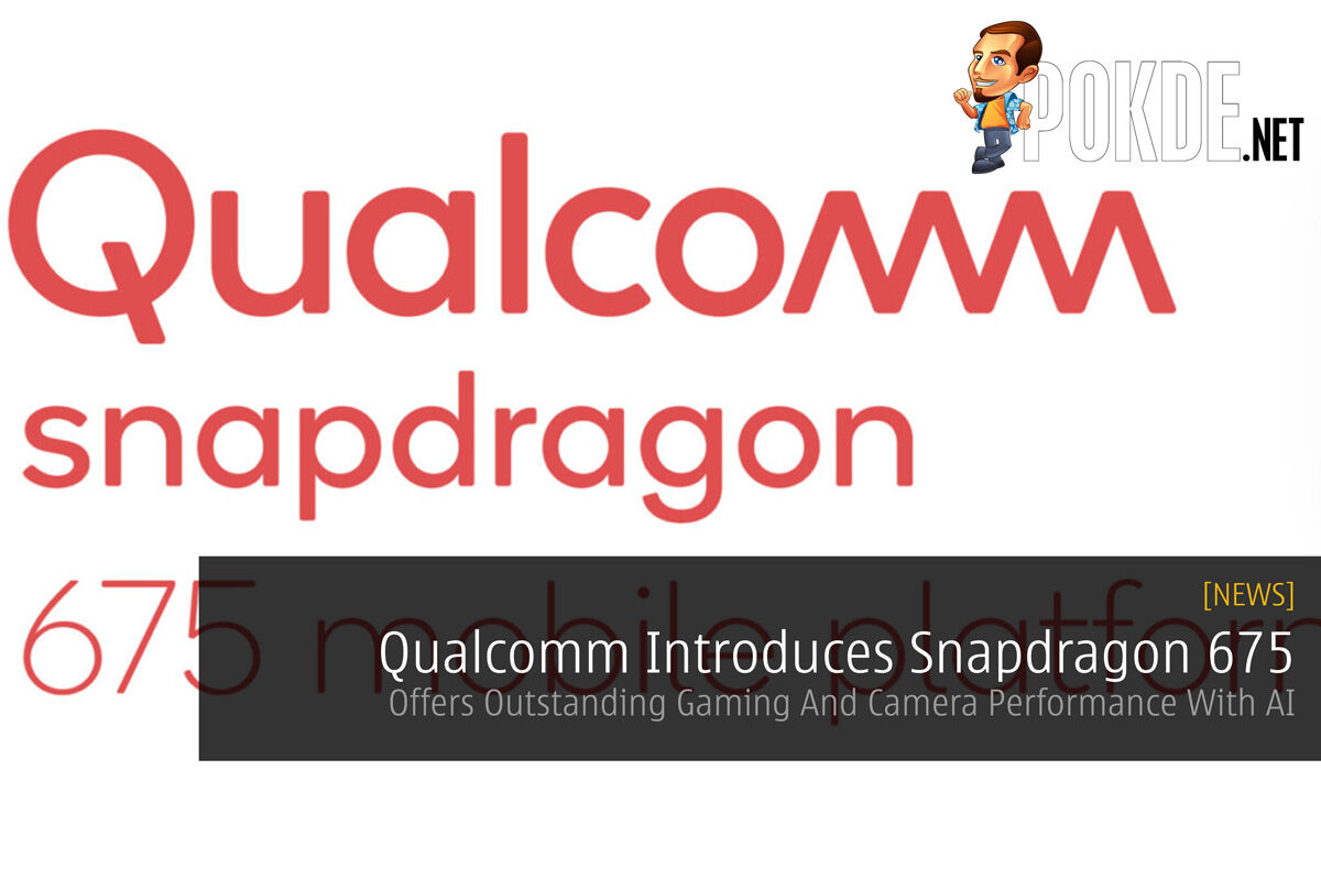 Qualcomm Introduces Snapdragon 675 — Offers Outstanding Gaming And Camera Performance With AI 49