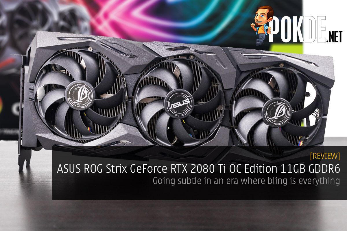 ASUS ROG Strix GeForce RTX 2080 Ti OC Edition 11GB GDDR6 review — going subtle in an era where bling is everything 26