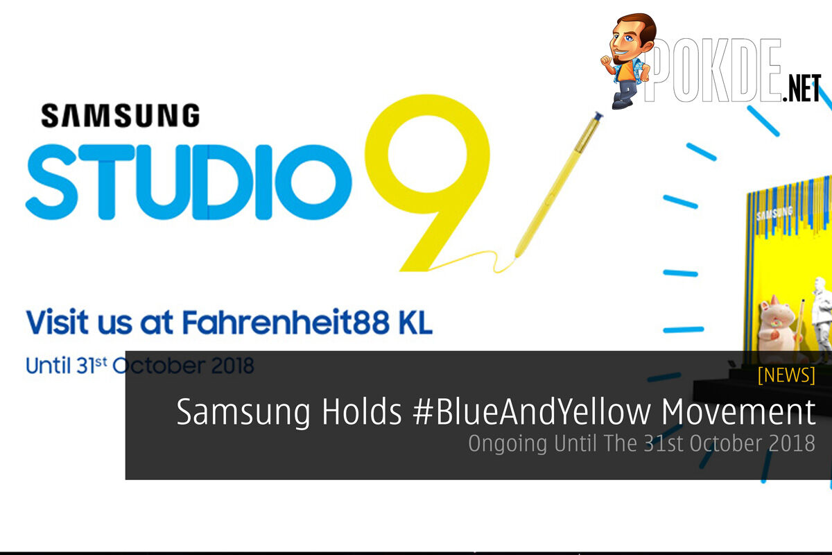 Samsung Holds #BlueAndYellow Movement — Ongoing Until The 31st October 2018 48