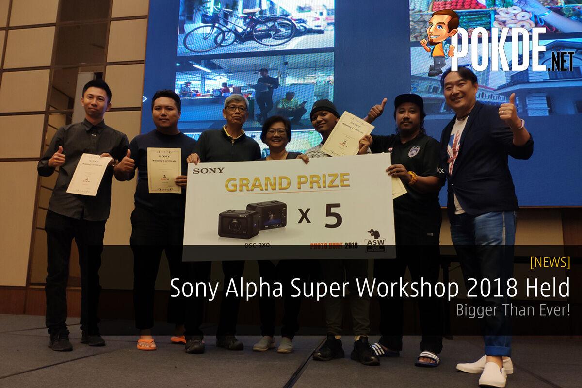 Sony Alpha Super Workshop 2018 Held — Bigger Than Ever! 21