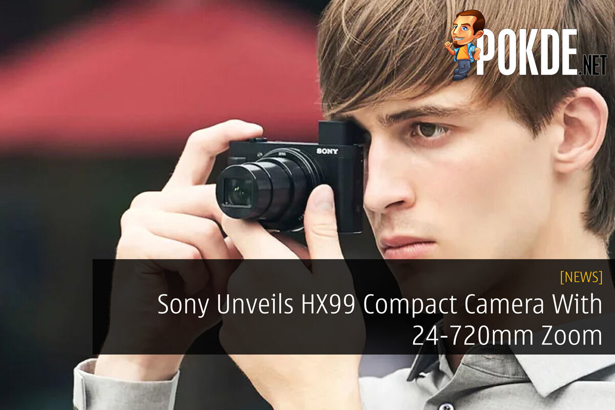 Sony Unveils HX99 Compact Camera With 24-720mm Zoom 25