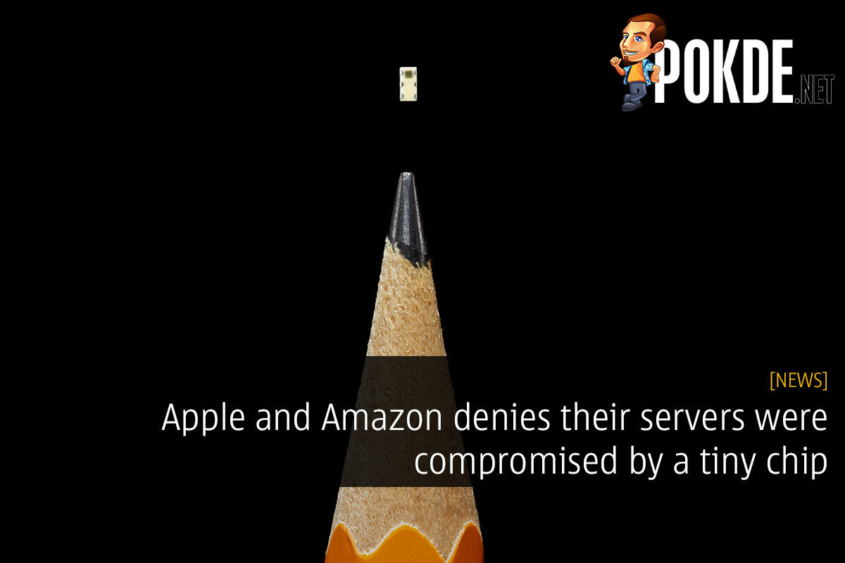 Apple and Amazon denies their servers were compromised by a tiny chip 27