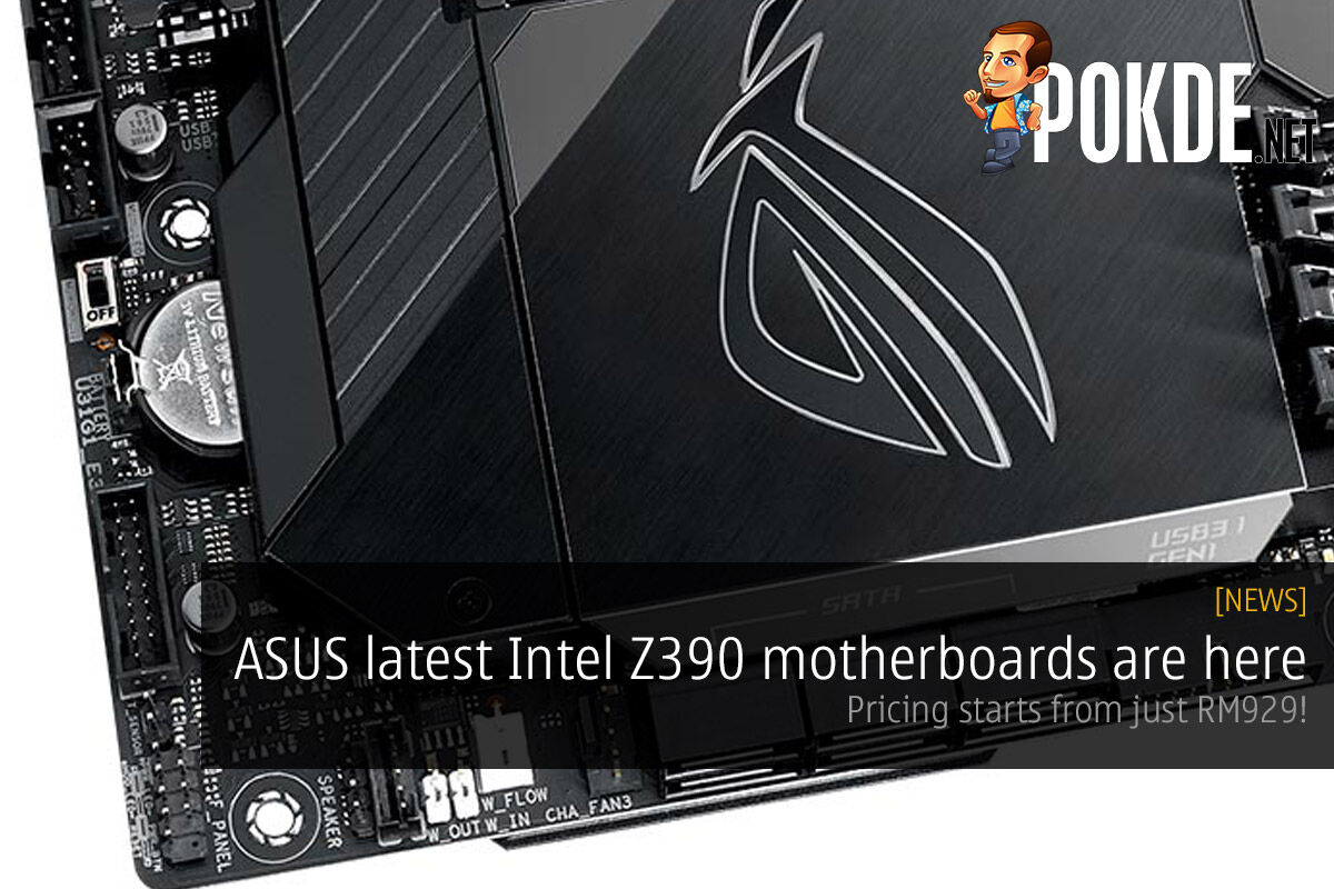 ASUS latest Intel Z390 motherboards are here — pricing starts from just RM929 26
