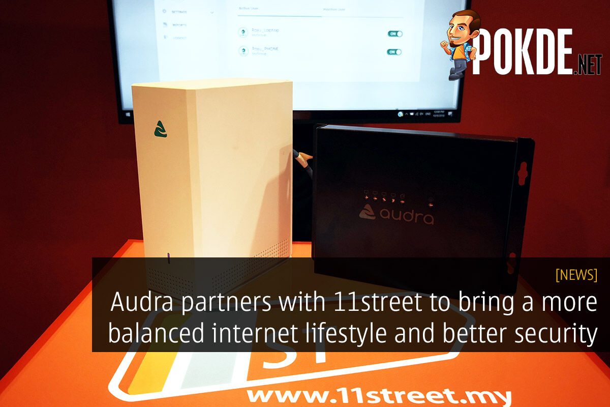 Audra partners with 11street to bring a more balanced internet lifestyle and better security to Malaysians 36