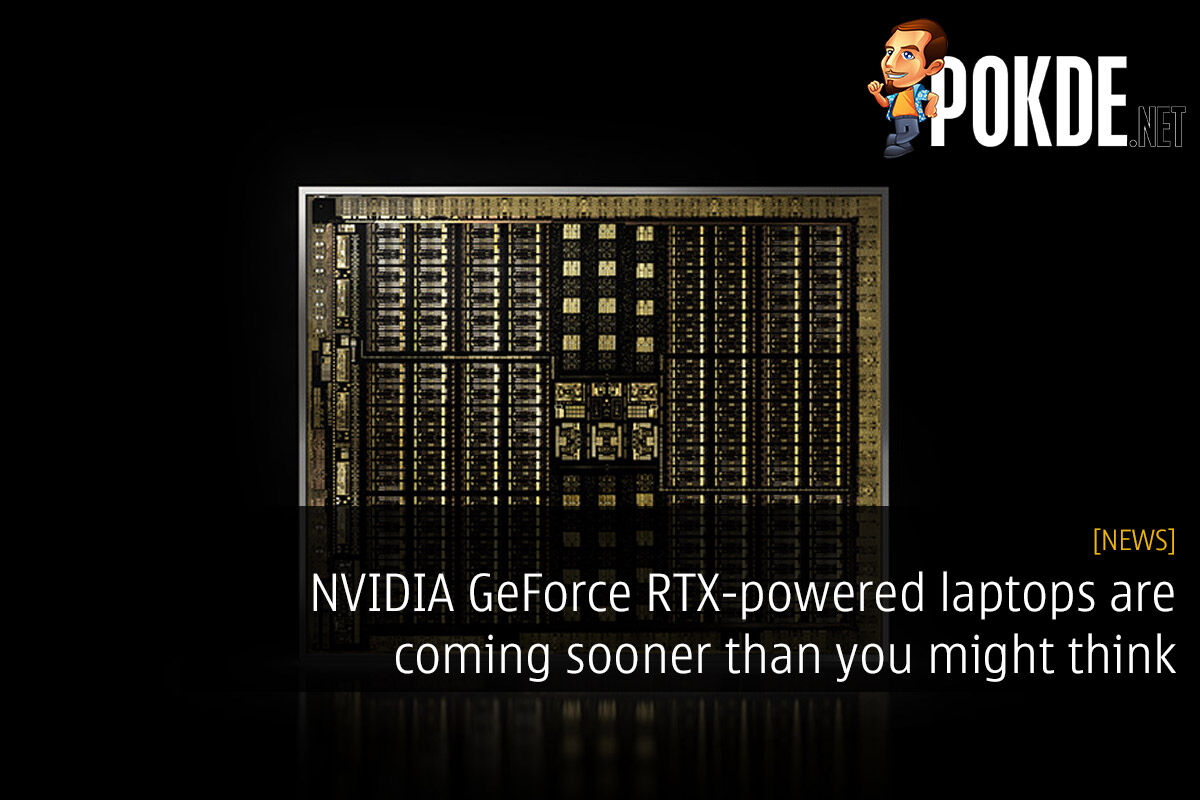 NVIDIA GeForce RTX-powered laptops are coming sooner than you might think 21