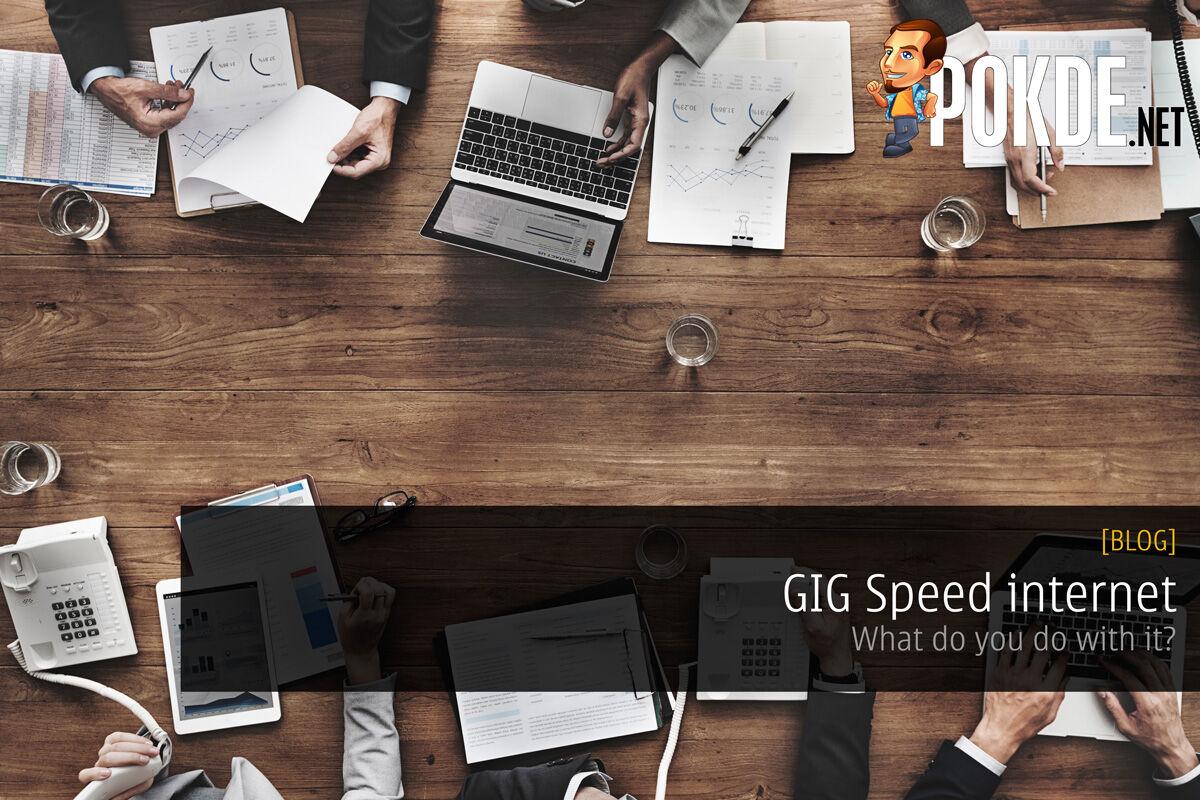 GIG Speed internet - What do you do with it? 22