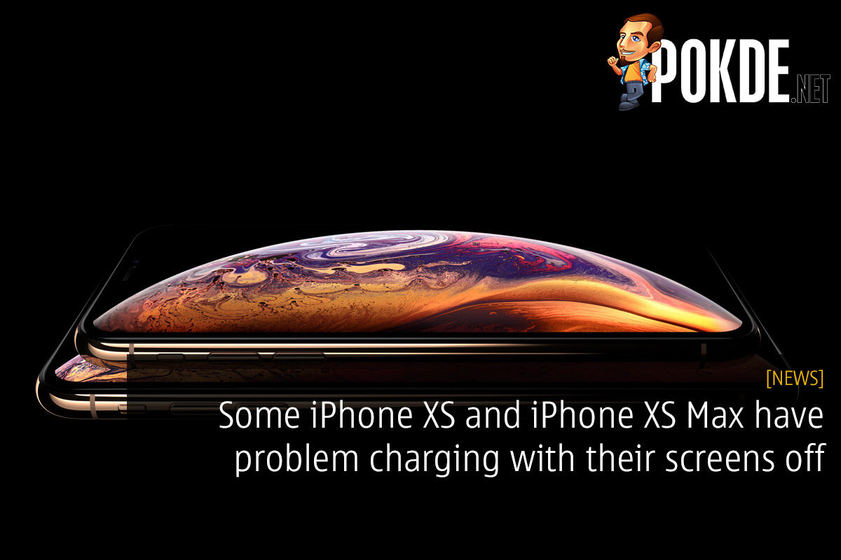 Some iPhone XS and iPhone XS Max have problem charging with their screens off 36