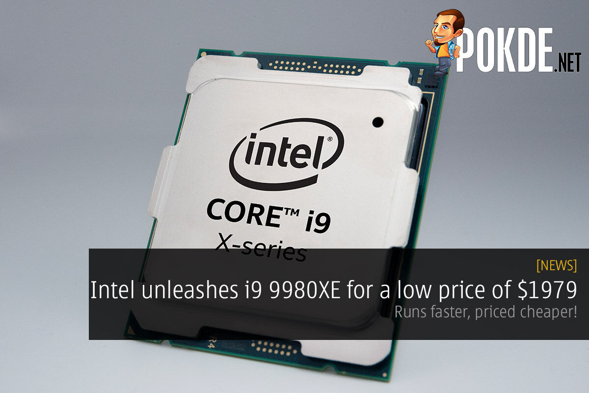 Intel unleashes i9 9980XE for a low price of $1979 — runs faster, priced cheaper! 21