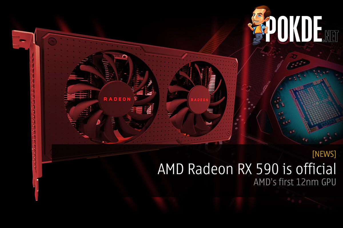 AMD Radeon RX 590 is official — AMD's first 12nm GPU 21