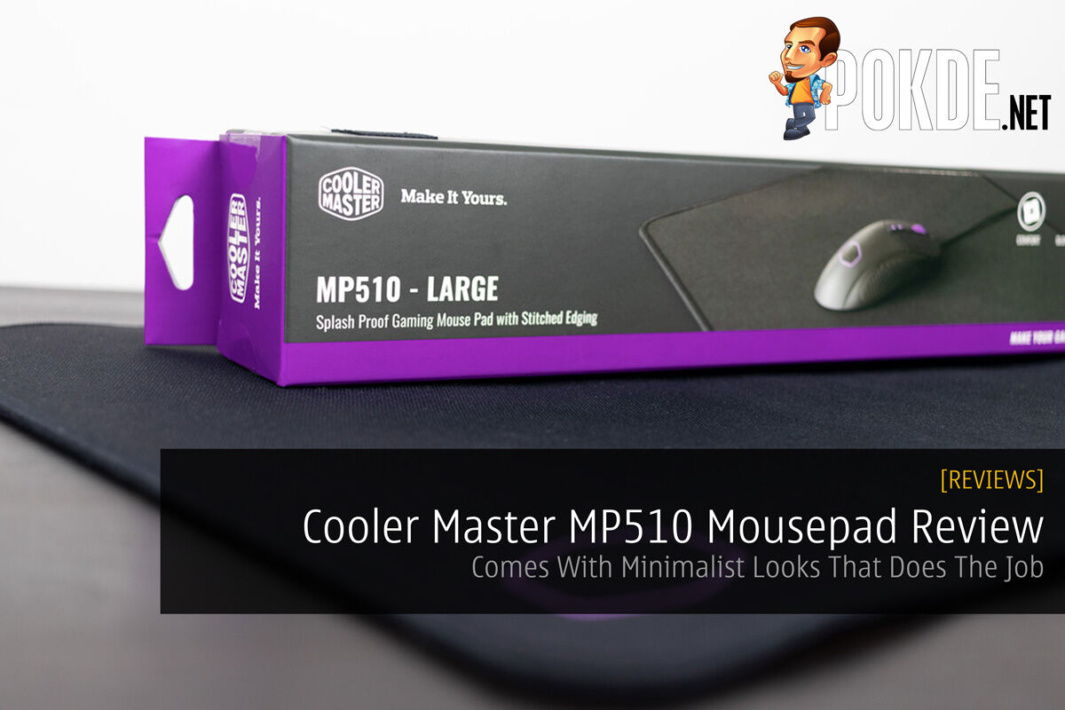Cooler Master MP510 Mousepad Review — Comes With Minimalist Looks That Does The Job 30