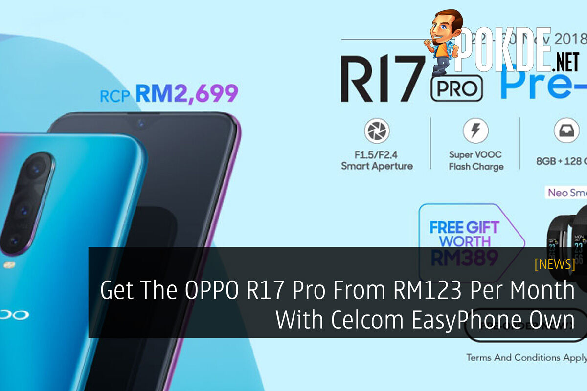Get The OPPO R17 Pro From RM123 Per Month With Celcom EasyPhone Own 20