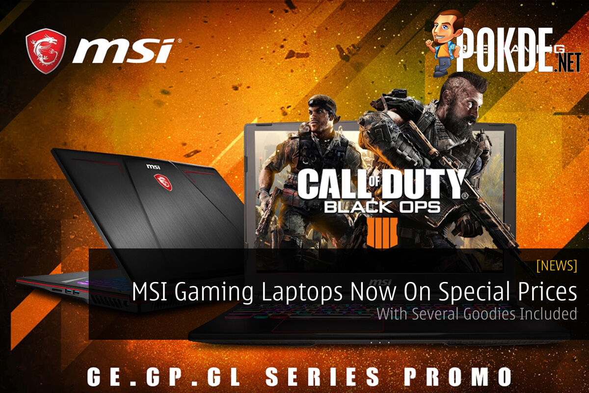 MSI Gaming Laptops Now On Special Prices — With Several Goodies Included 22