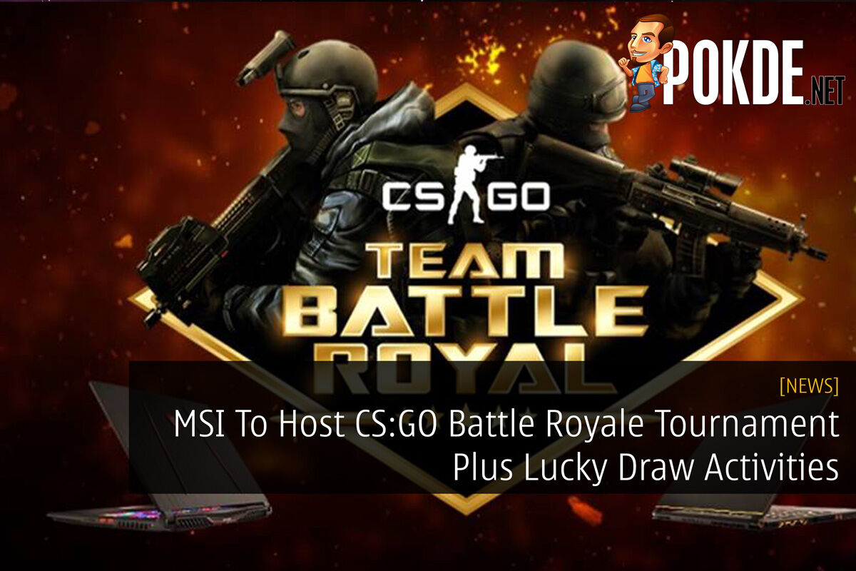 MSI To Host CS:GO Battle Royale Tournament Plus Lucky Draw Activities 35