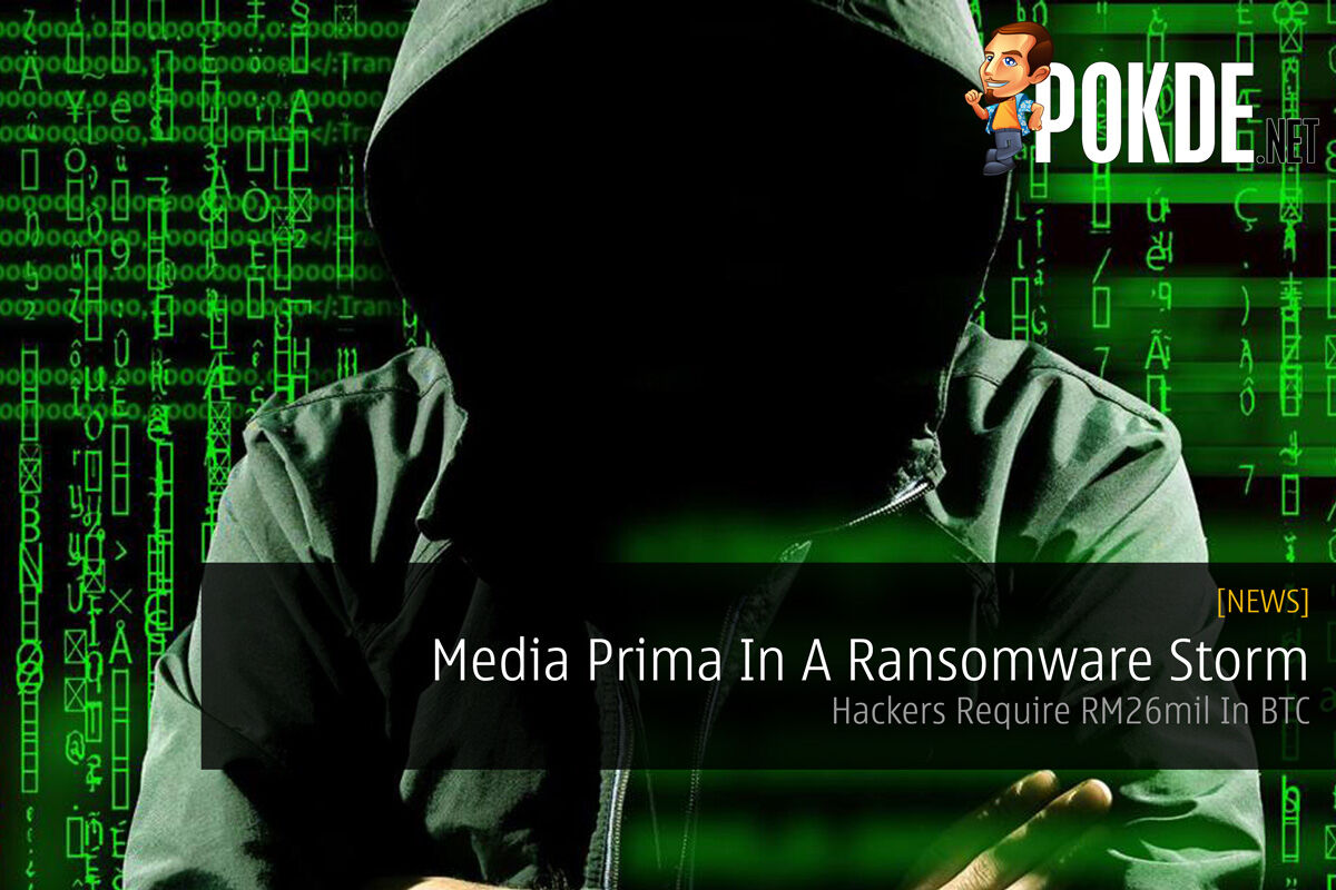 Media Prima In A Ransomware Storm — Hackers Require RM26mil In BTC 26
