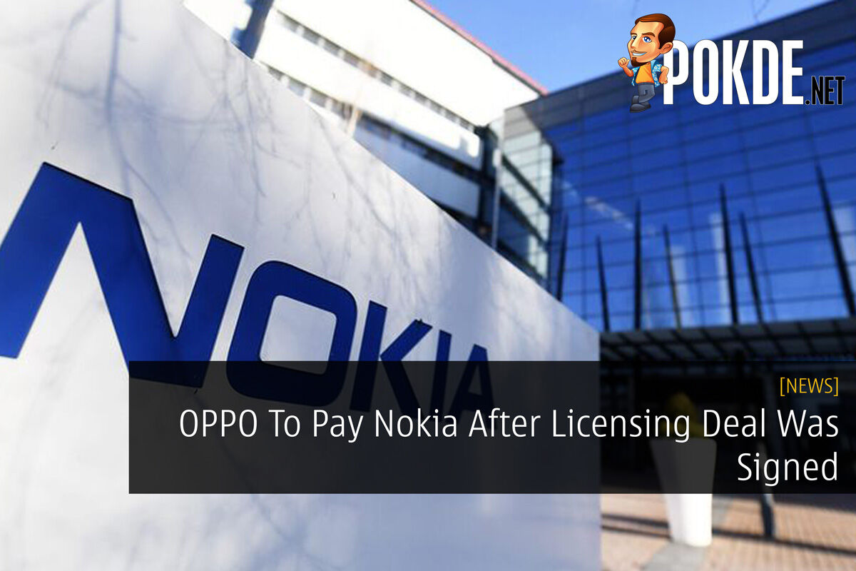 OPPO To Pay Nokia After Licensing Deal Was Signed 24