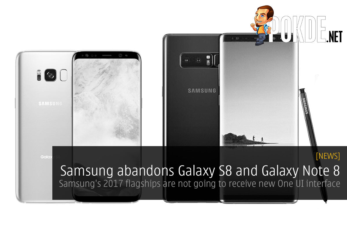 Samsung abandons Galaxy S8 and Galaxy Note 8 — Samsung's 2017 flagships are not going to receive new One UI interface 24