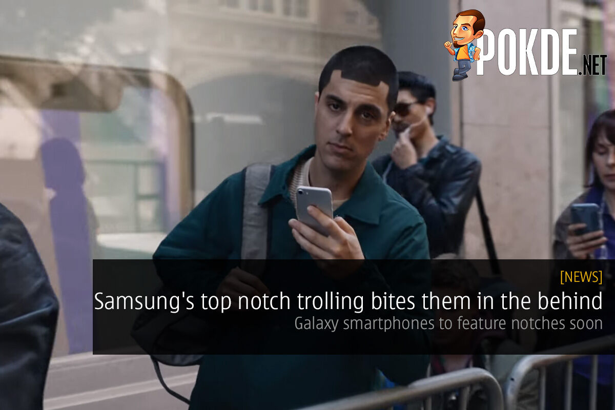 Samsung's top notch trolling bites them in the behind — Galaxy smartphones to feature notches soon 26