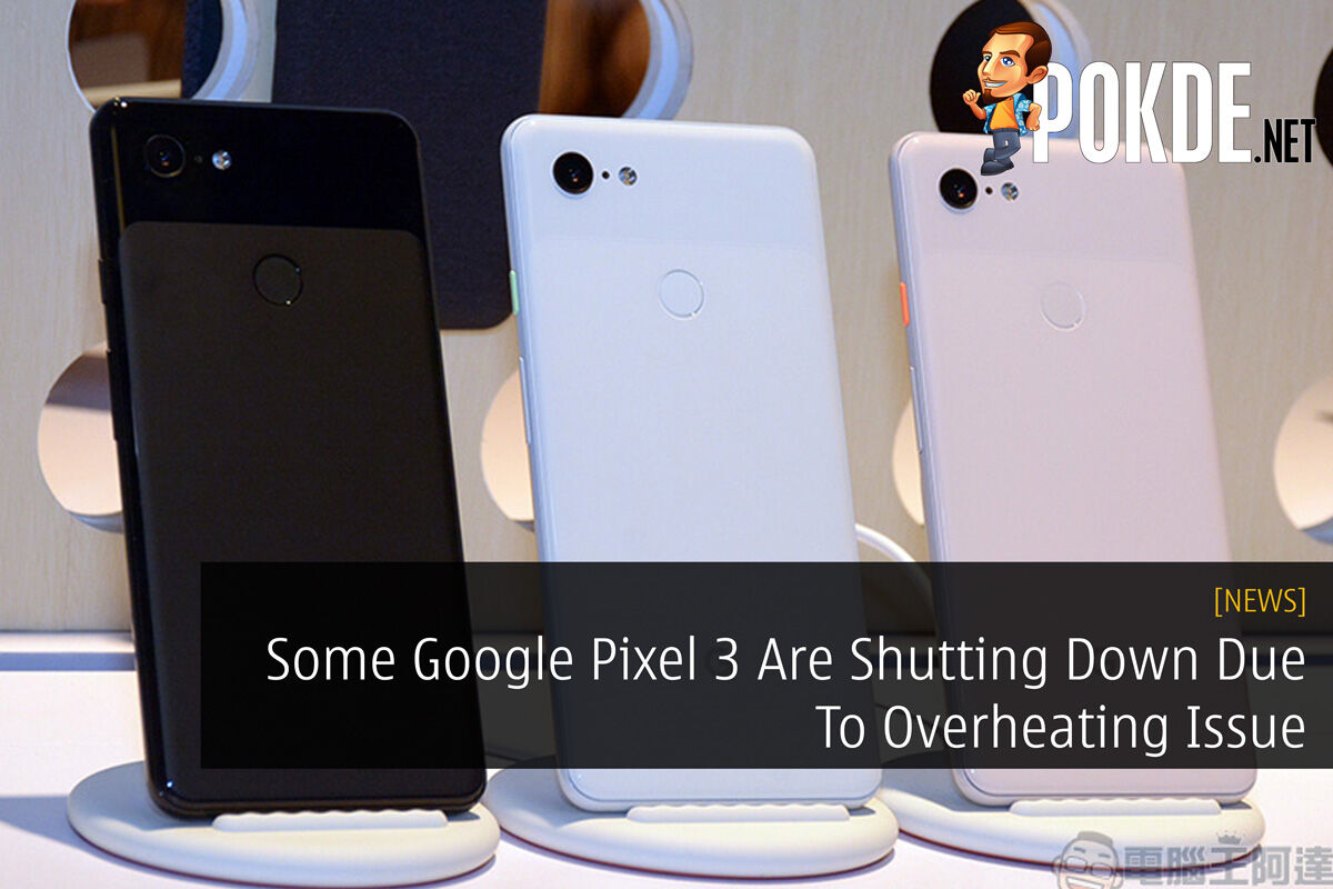 Some Google Pixel 3 Are Shutting Down Due To Overheating Issue 25