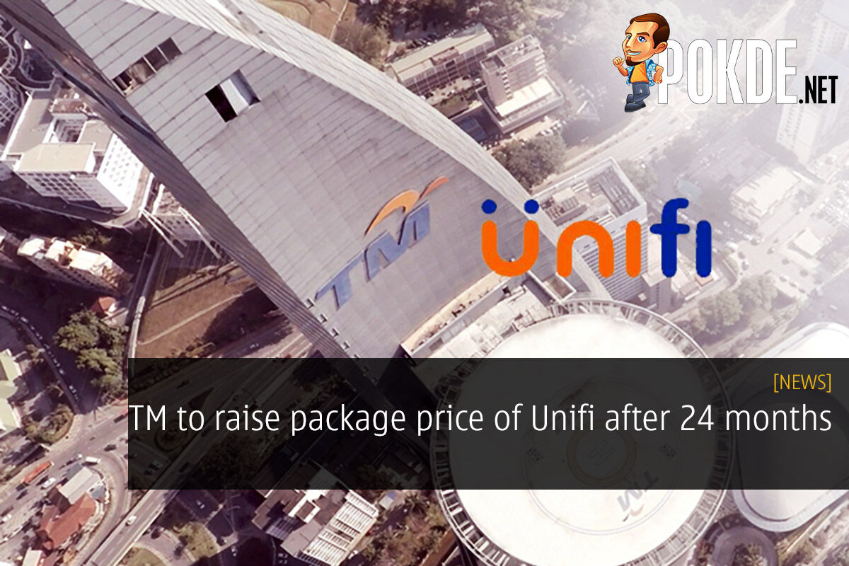 TM to raise package price of Unifi after 24 months - [UPDATE] Minister Gobind Singh Deo Chimes In 30